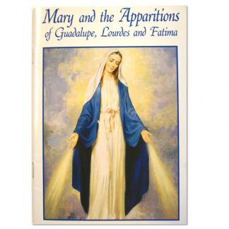Mary and the Apparitions of Guadalupe, Lourdes & Fatima