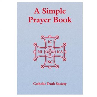 A Simple Prayer Book - Catholic Truth Society