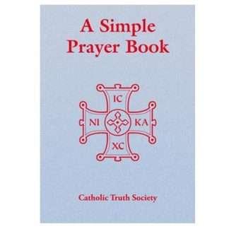 A Simple Prayer Book - Catholic Truth Society
