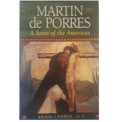 Martin de Porres - Saint of the Americas by Brian J. Pierce O.P. €8.00