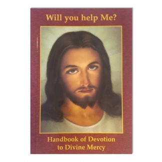 Will You Help Me - Handbook of Devotion to Divine Mercy