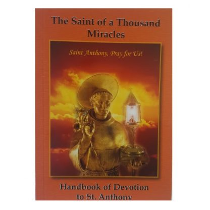 A Saint of a Thousand Miracles - Handbook of Devotion to Saint Anthony
