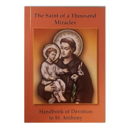 The Saint of a Thousand Miracles - Handbook of Devotion of St Anthony (2)