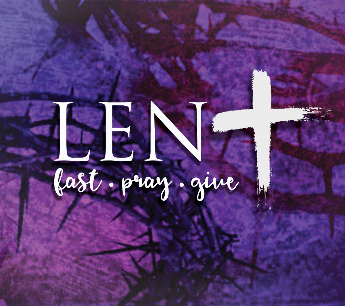 Lent- Fast, Pray, Give
