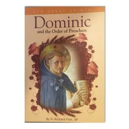 Dominic and the Order of Prechers - Fr Richard Finn OP