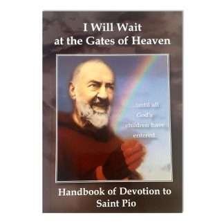 I will wait at the gates of Heaven - Handbook of Devotion to Saint Pio