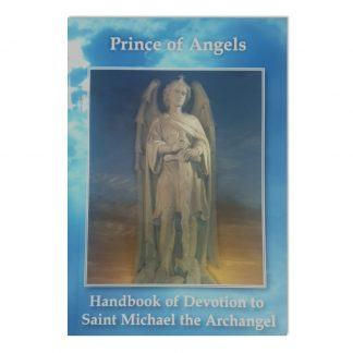 Prince of Angels - Handbook of Devotion to Saint Michael Archangel