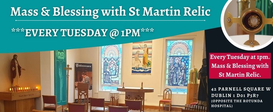 Mass and Blessing with St Martin Relic every Tuesday at 1pm - Dublin