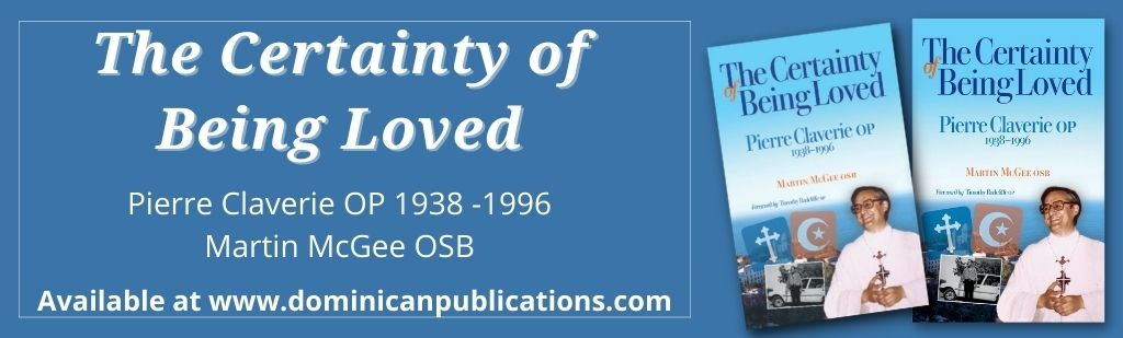 Book Review The Certainty of Being Loved Pierre Claverie OP 1938 -1996 Martin McGee OSB
